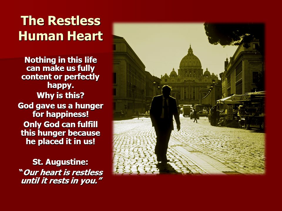 The Restless Human Heart