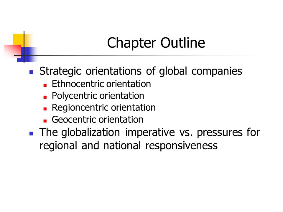 Chapter Outline Strategic orientations of global companies
