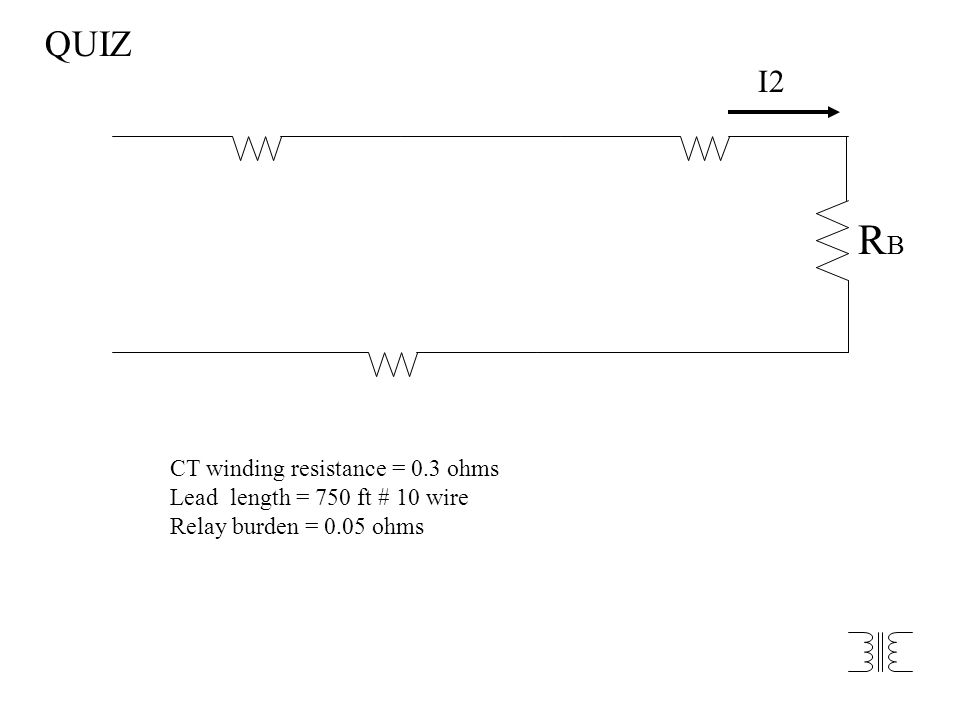 RB QUIZ I2 CT winding resistance = 0.3 ohms