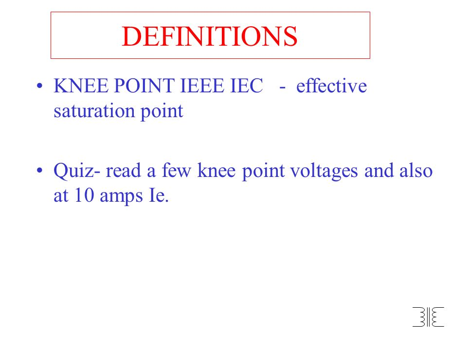 DEFINITIONS KNEE POINT IEEE IEC - effective saturation point