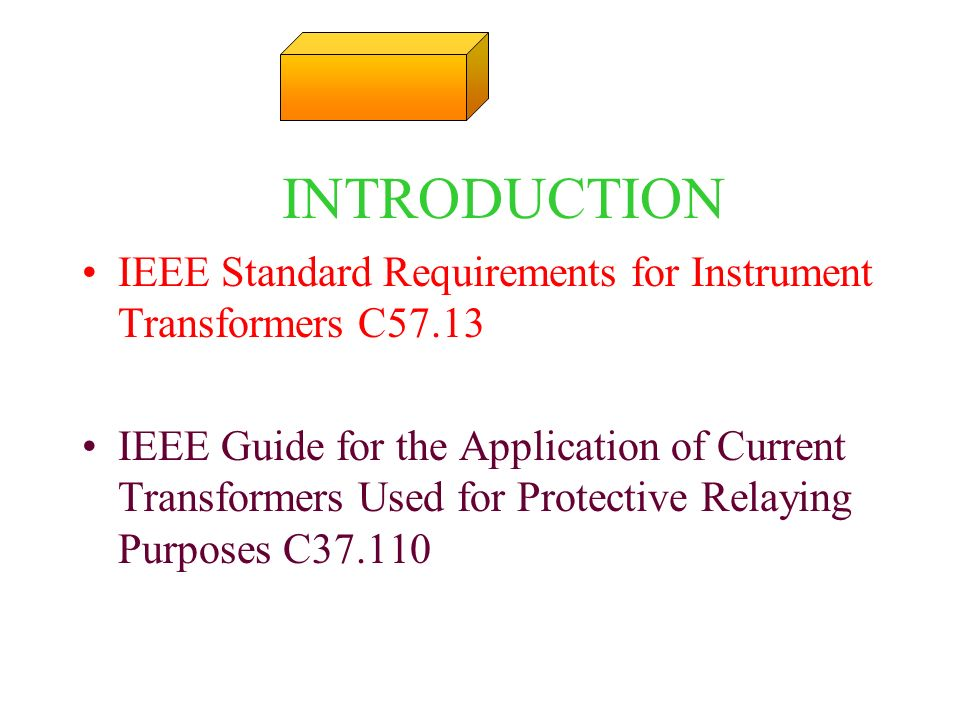 INTRODUCTION IEEE Standard Requirements for Instrument Transformers C57.13.