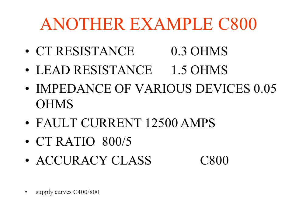 ANOTHER EXAMPLE C800 CT RESISTANCE 0.3 OHMS LEAD RESISTANCE 1.5 OHMS