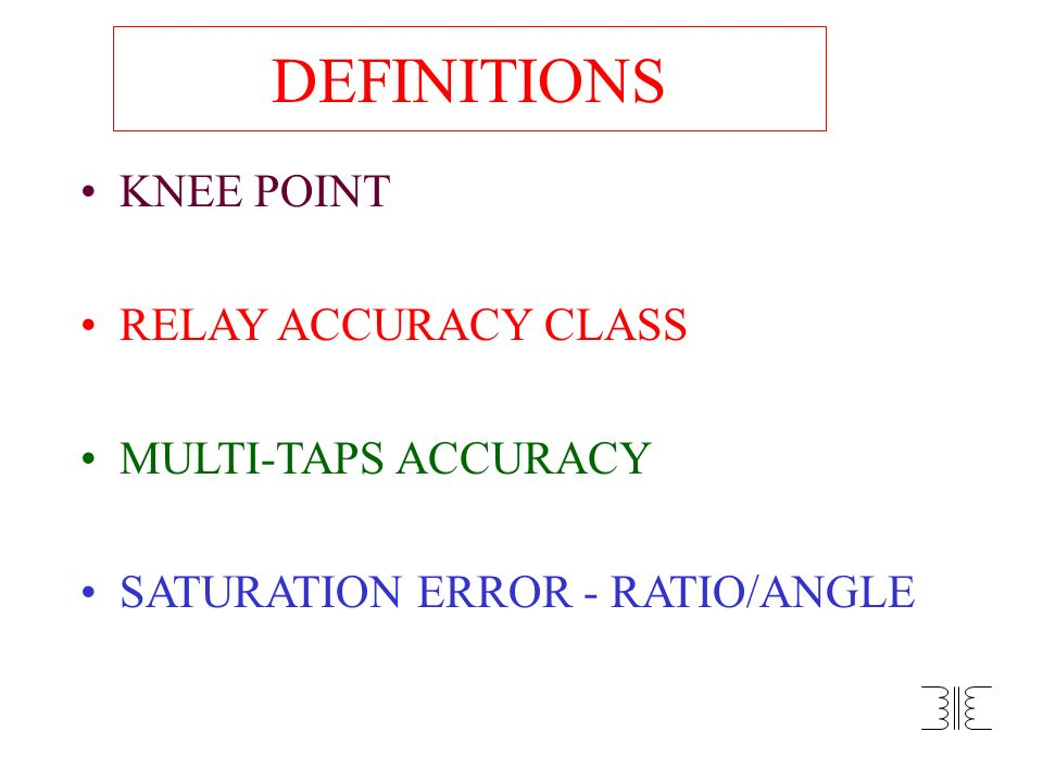 DEFINITIONS KNEE POINT RELAY ACCURACY CLASS MULTI-TAPS ACCURACY
