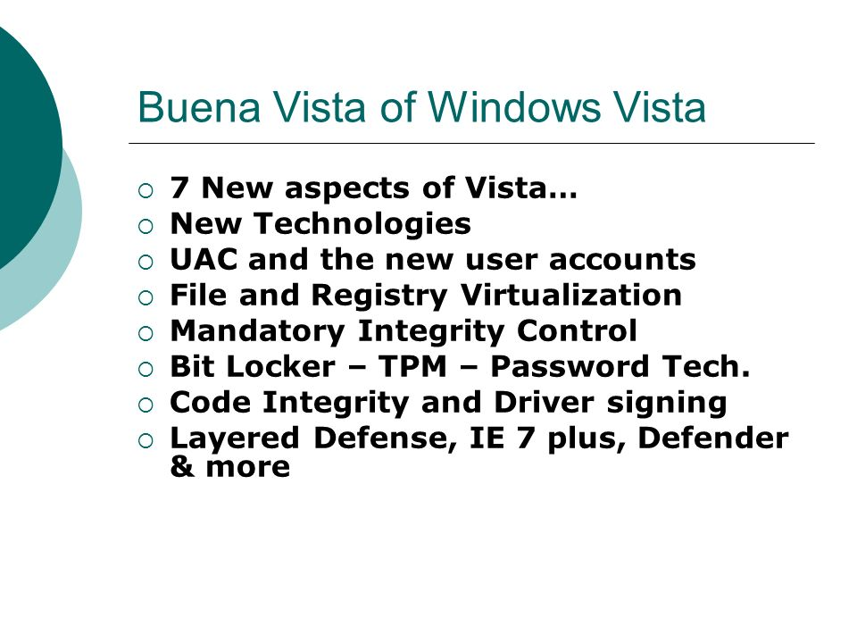 Buena Vista of Windows Vista