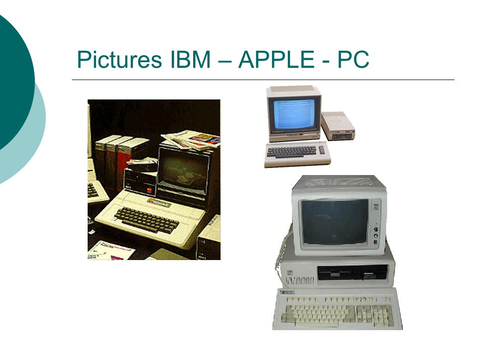 Pictures IBM – APPLE - PC