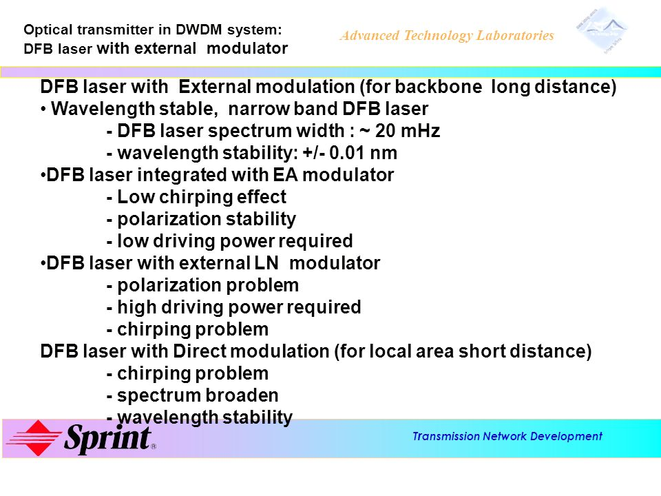 DFB laser with External modulation (for backbone long distance)