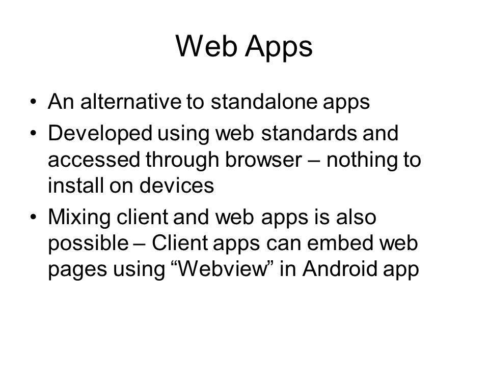 Web Apps An alternative to standalone apps