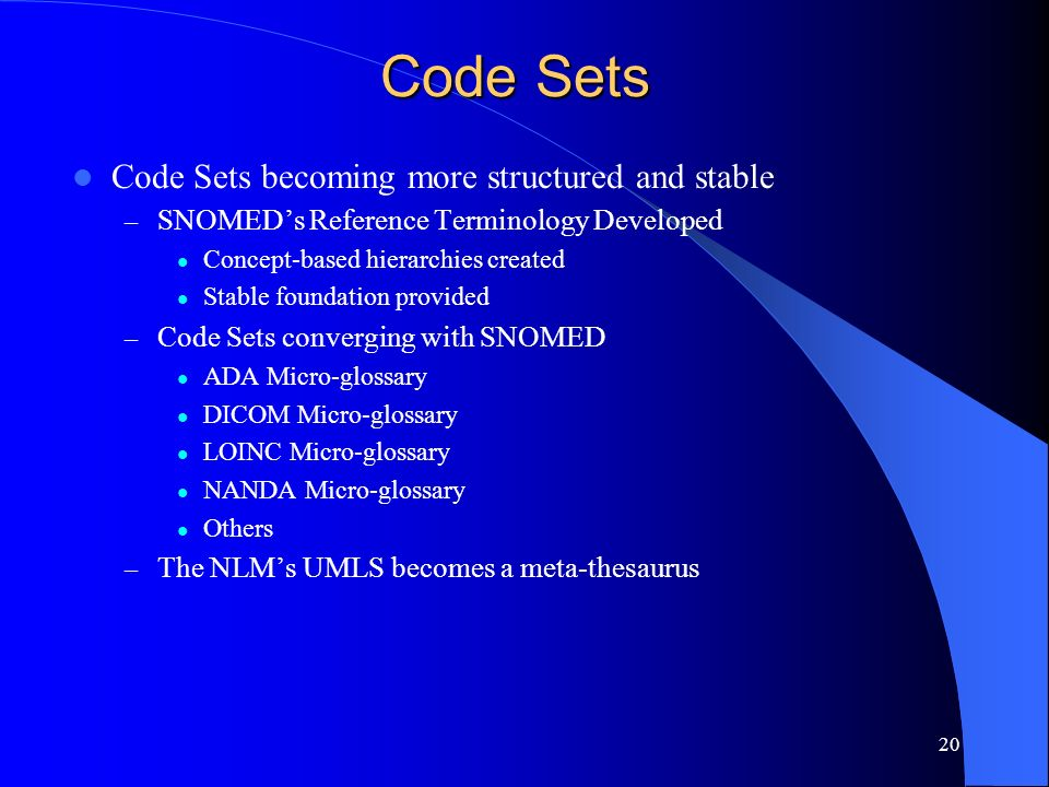 Code Sets Code Sets becoming more structured and stable