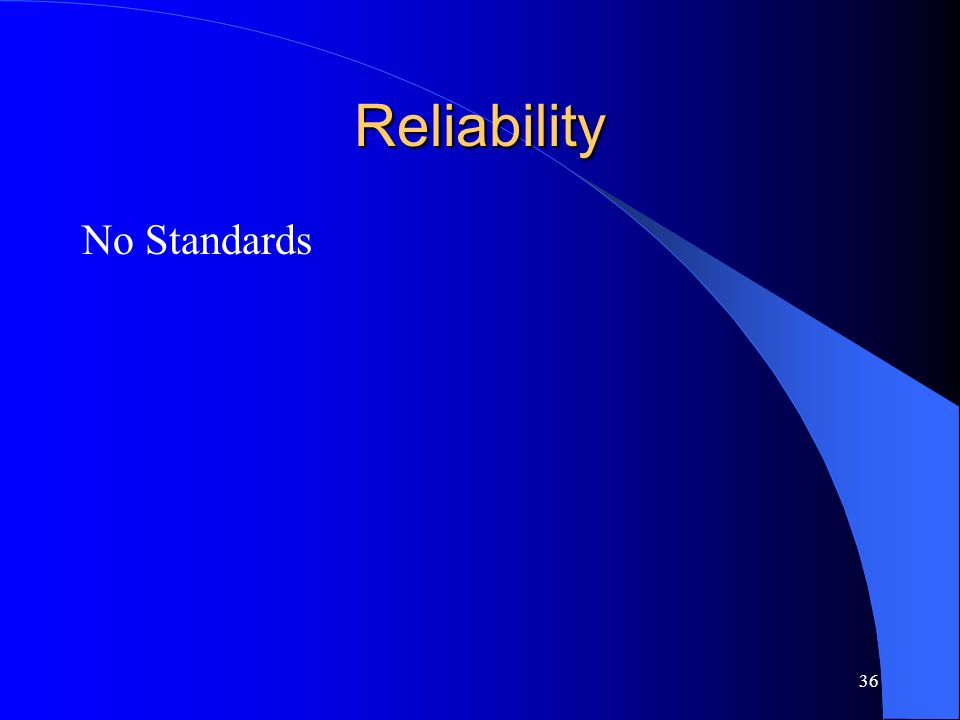 Reliability No Standards
