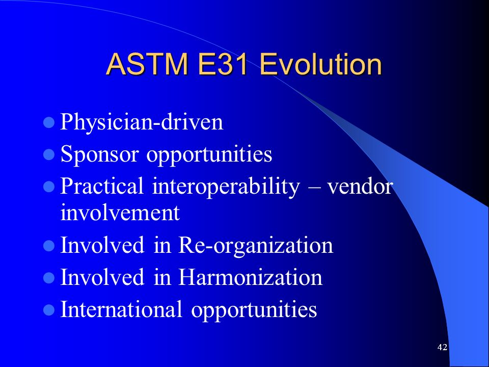ASTM E31 Evolution Physician-driven Sponsor opportunities