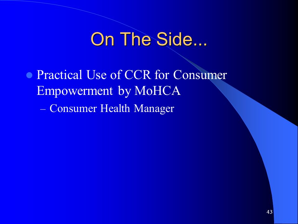 On The Side... Practical Use of CCR for Consumer Empowerment by MoHCA