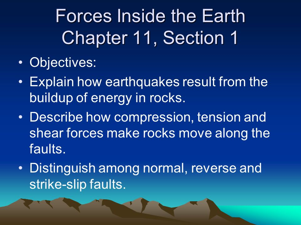 Forces Inside the Earth Chapter 11, Section 1