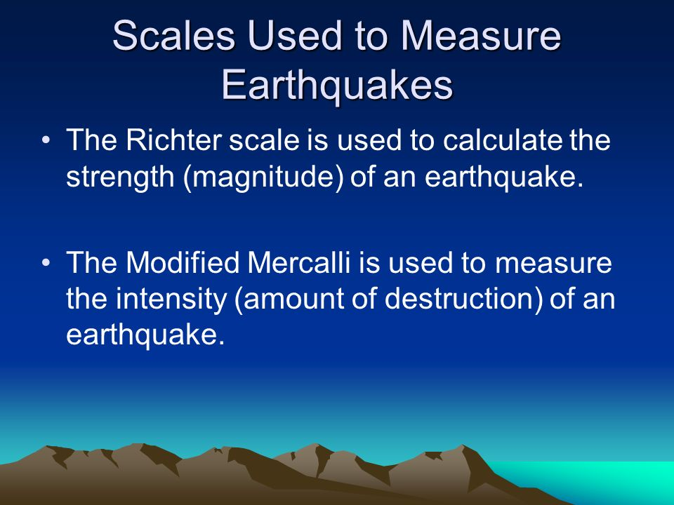 Scales Used to Measure Earthquakes