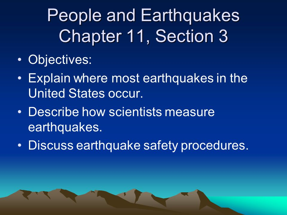 People and Earthquakes Chapter 11, Section 3
