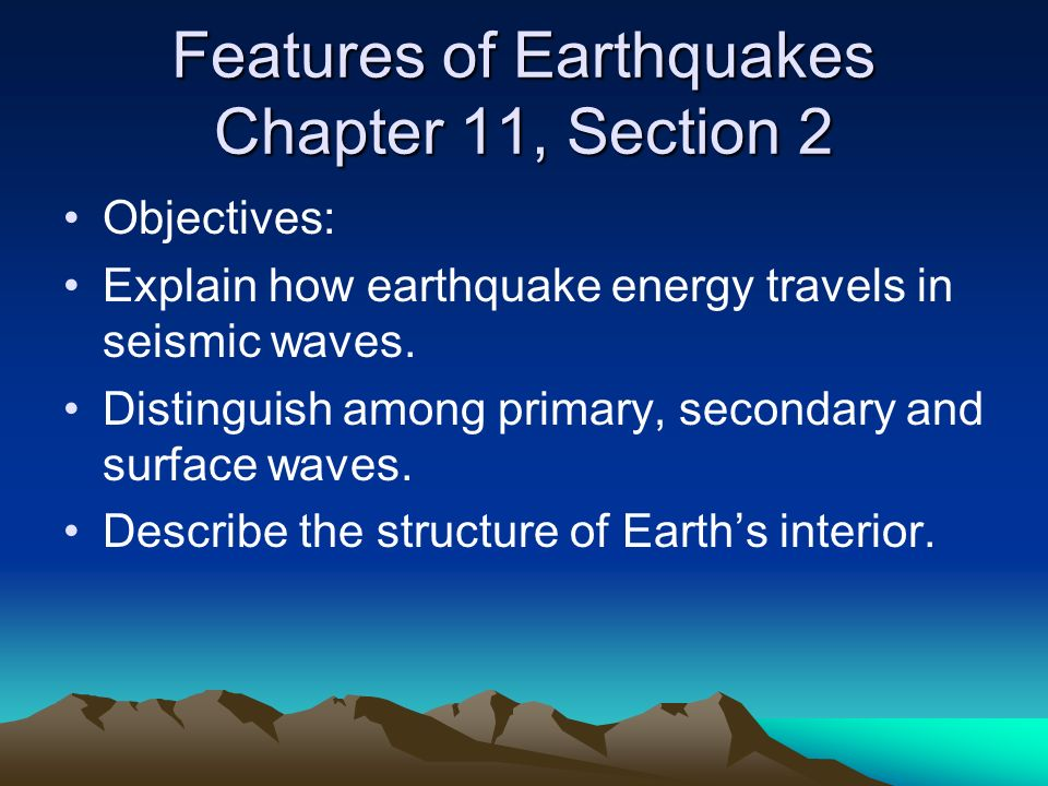 Features of Earthquakes Chapter 11, Section 2