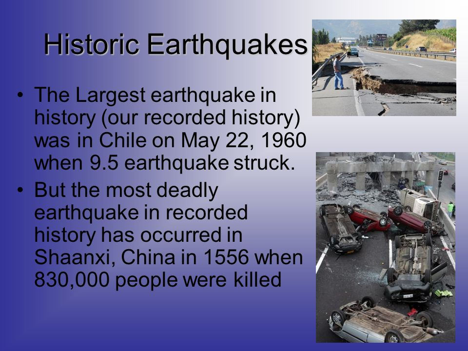a discussion about earthquakes and its history This earthquake has sometimes been called the deadliest earthquake in history the death toll of this devastating earthquake was 830,000, which is over 60% of the region's population its magnitude was only 80 on the richter scale or only 1-gigaton, but the costs cannot be written in today's terms.