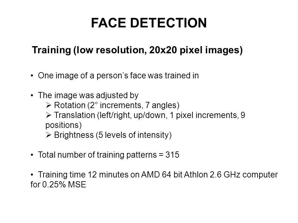FACE DETECTION Training (low resolution, 20x20 pixel images)