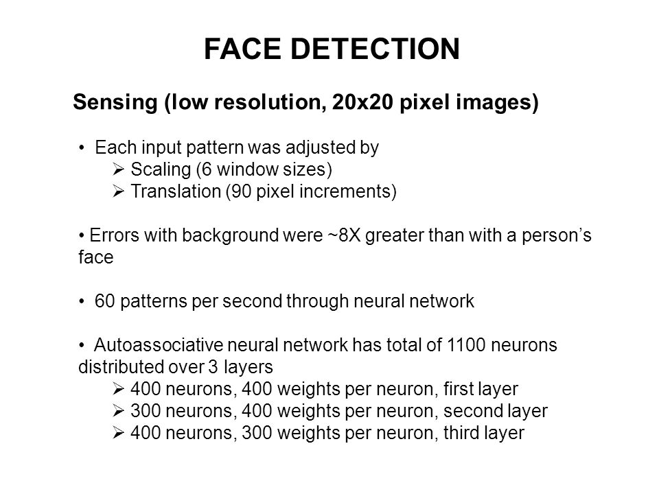 FACE DETECTION Each input pattern was adjusted by