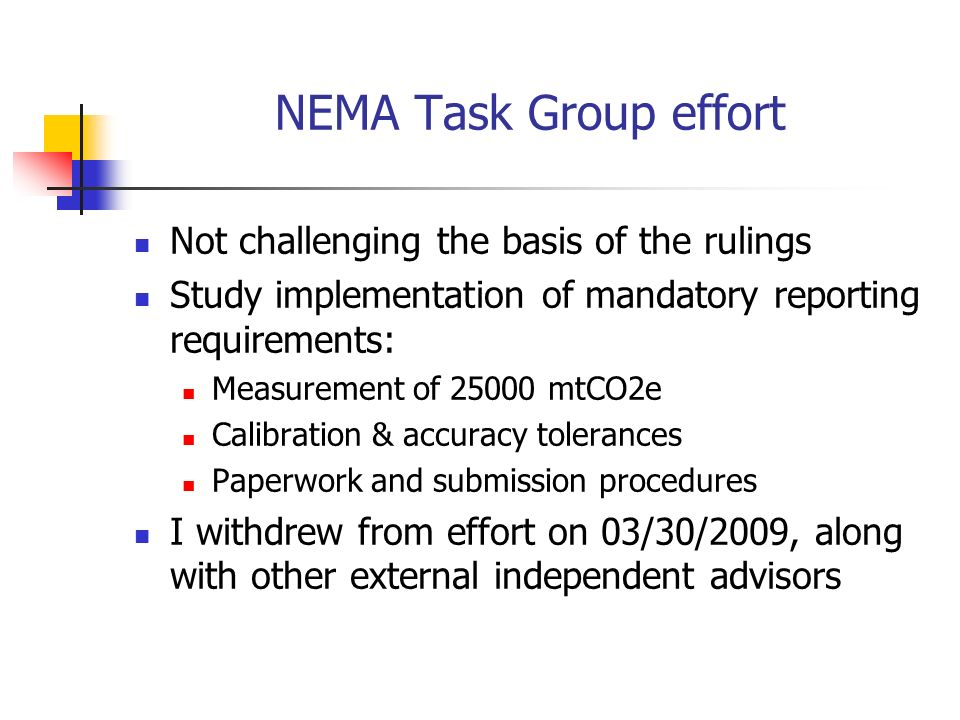 NEMA Task Group effort Not challenging the basis of the rulings