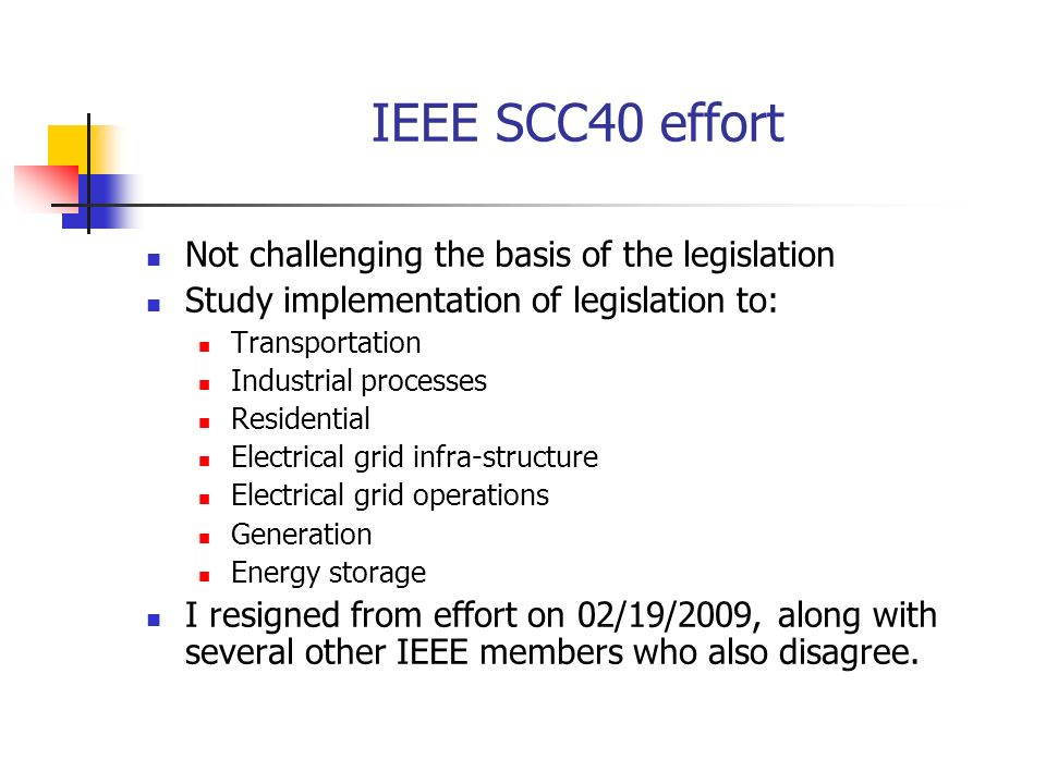 IEEE SCC40 effort Not challenging the basis of the legislation