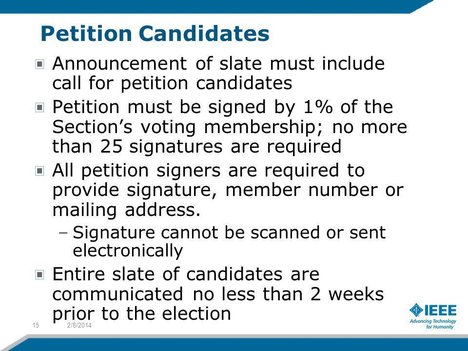 Petition Candidates Announcement of slate must include call for petition candidates.