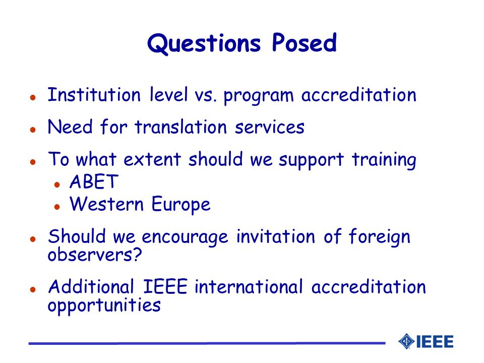 Questions Posed Institution level vs. program accreditation