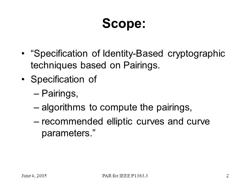 Scope: Specification of Identity-Based cryptographic techniques based on Pairings. Specification of.
