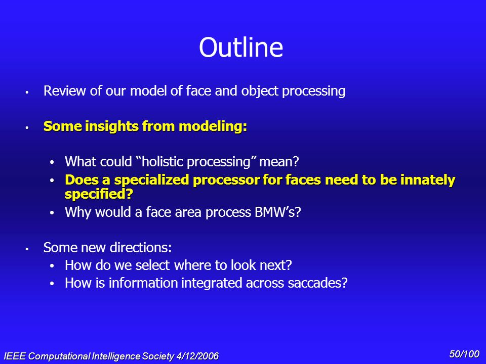 Outline Review of our model of face and object processing