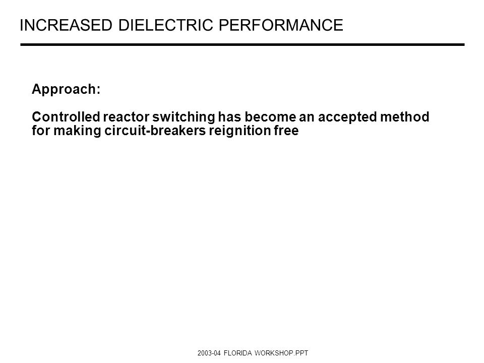 INCREASED DIELECTRIC PERFORMANCE