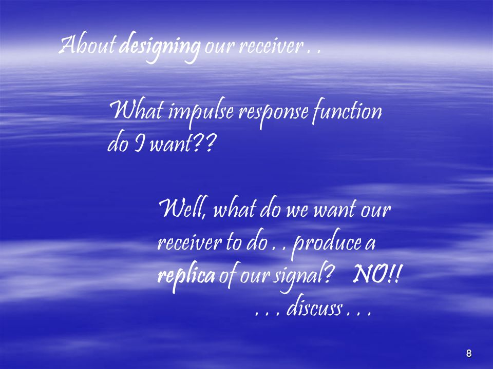 About designing our receiver . .