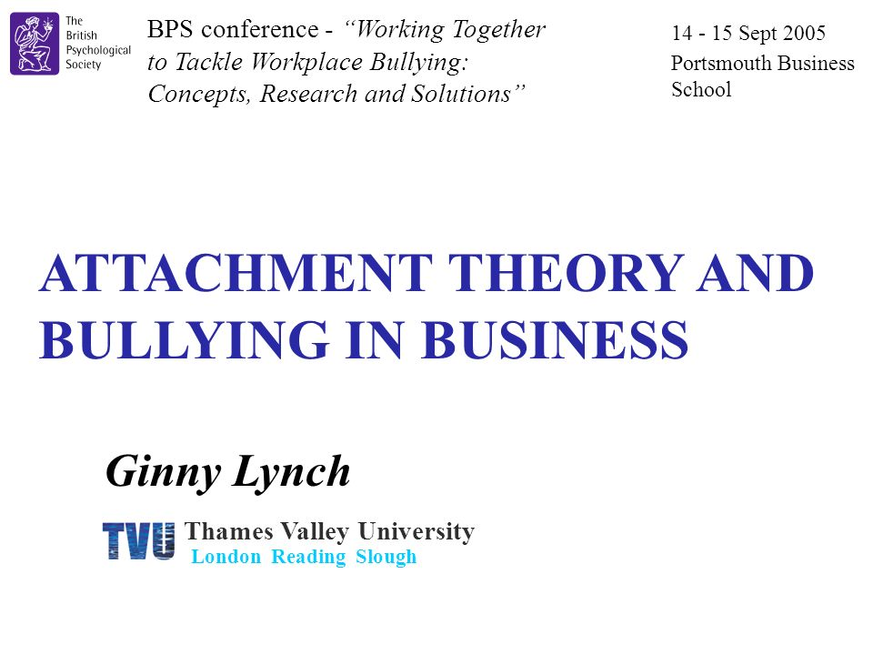 ATTACHMENT THEORY AND BULLYING IN BUSINESS