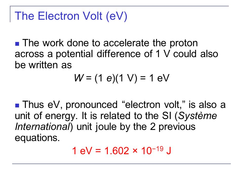 The Electron Volt Ev Work Done To Accelerate Proton Across A Potential