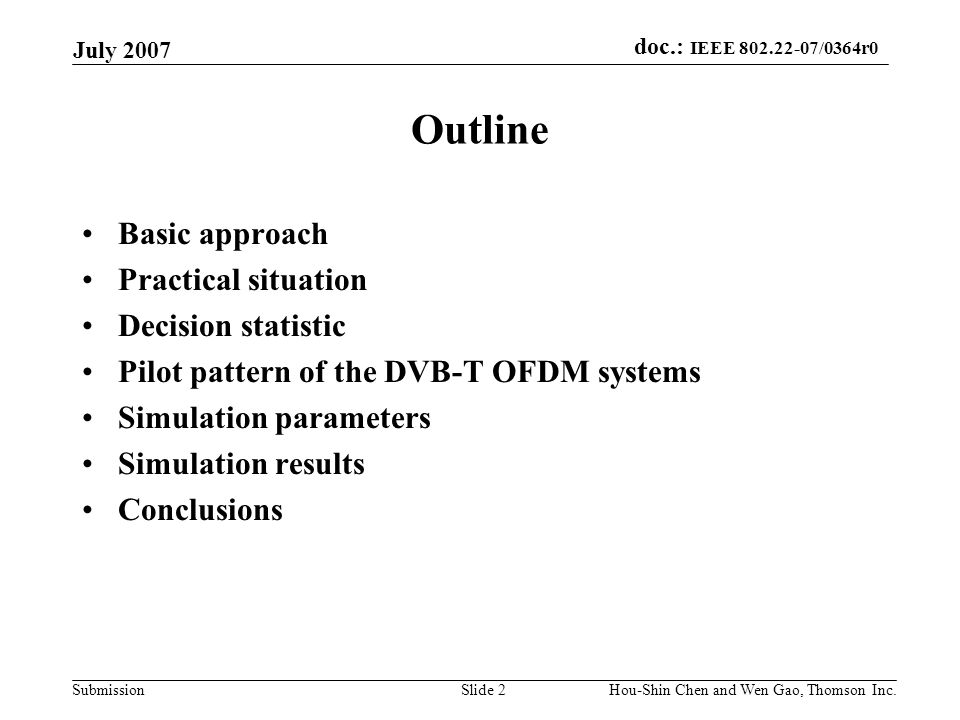Outline Basic approach Practical situation Decision statistic