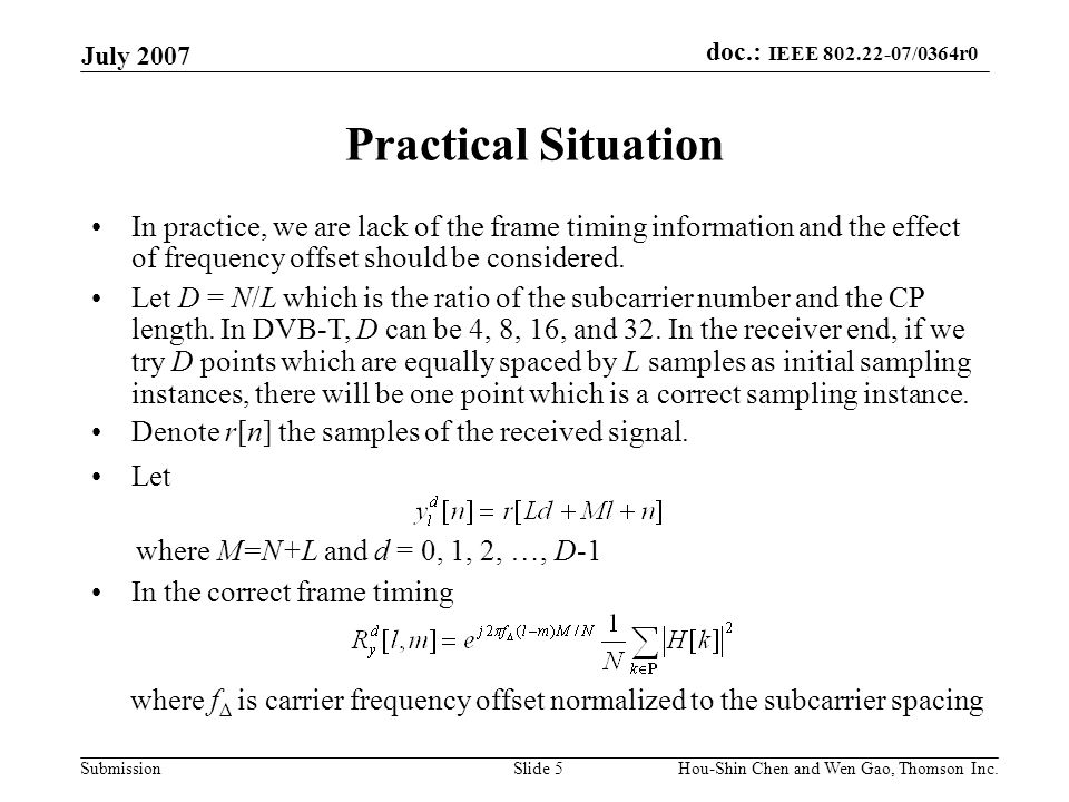 July 2007 Practical Situation. In practice, we are lack of the frame timing information and the effect of frequency offset should be considered.