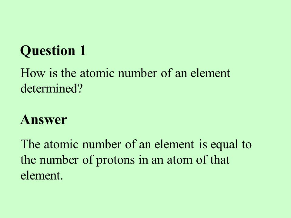 Question 1 Answer How is the atomic number of an element determined