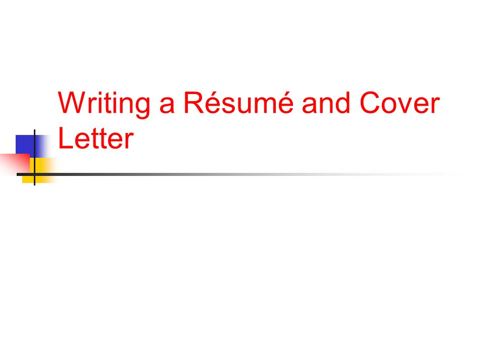 Writing A Resume And Cover Letter Ppt Download