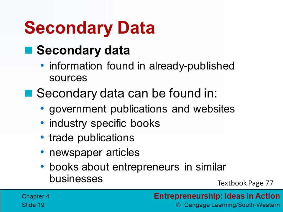 Secondary Data Secondary data Secondary data can be found in: