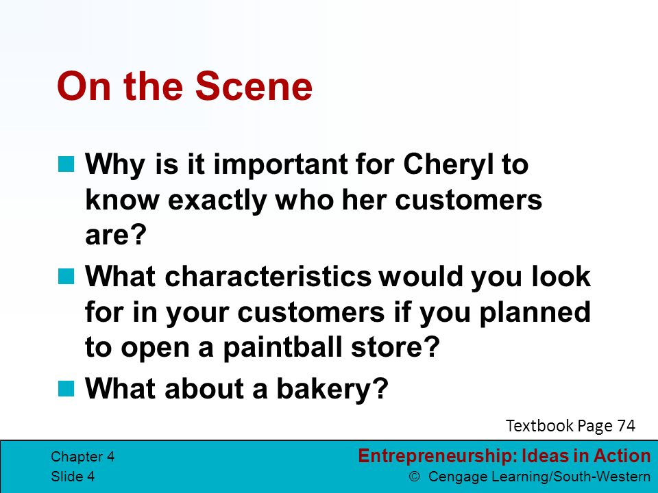 On the Scene Why is it important for Cheryl to know exactly who her customers are