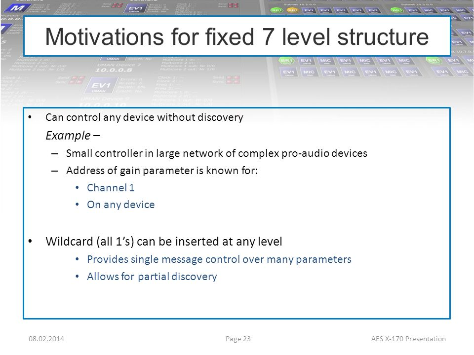 Motivations for fixed 7 level structure