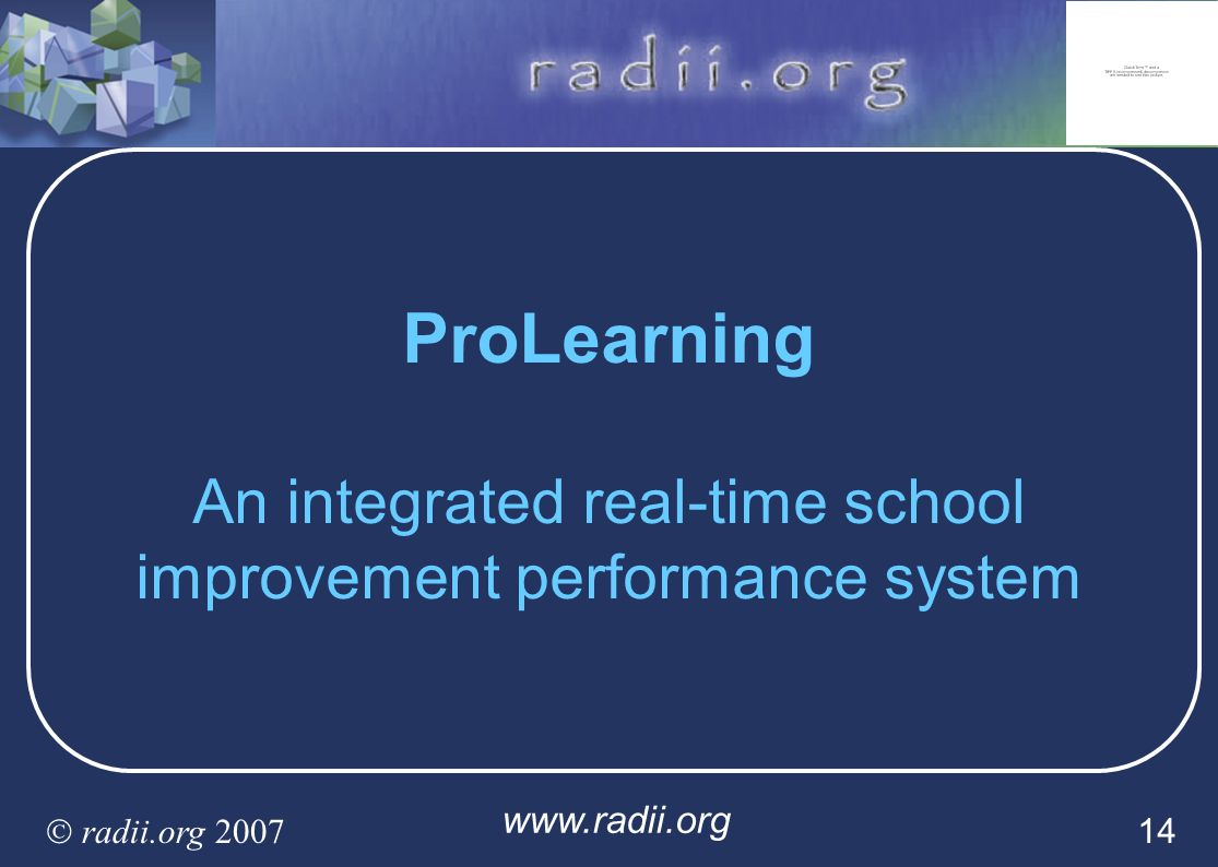 ProLearning An integrated real-time school improvement performance system