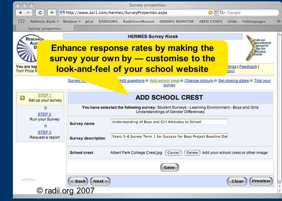 Enhance response rates by making the survey your own by — customise to the look-and-feel of your school website