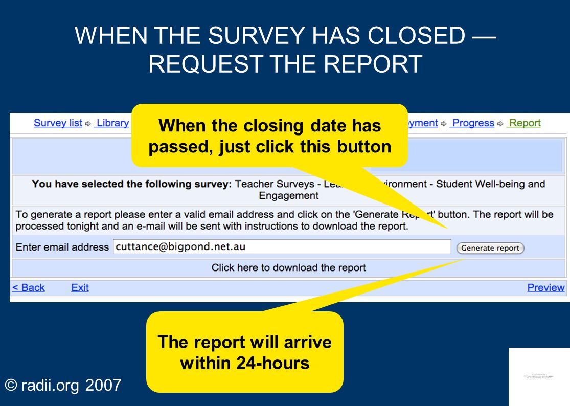 WHEN THE SURVEY HAS CLOSED — REQUEST THE REPORT