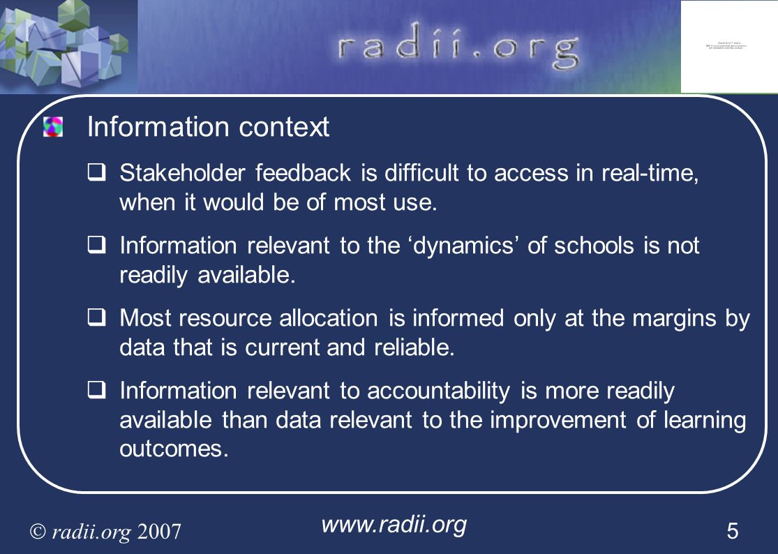 Information context Stakeholder feedback is difficult to access in real-time, when it would be of most use.