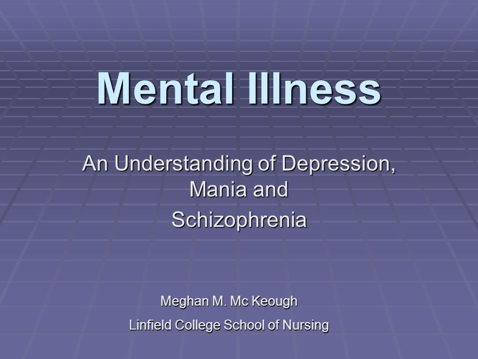 An Understanding of Depression, Mania and Schizophrenia