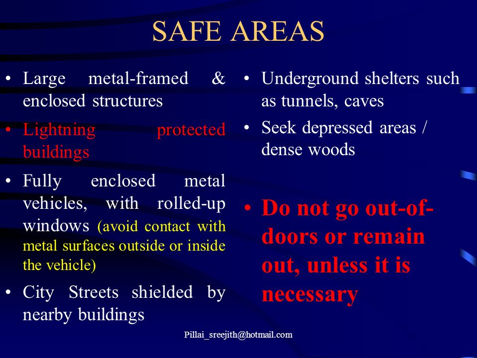 SAFE AREAS Large metal-framed & enclosed structures. Lightning protected buildings.
