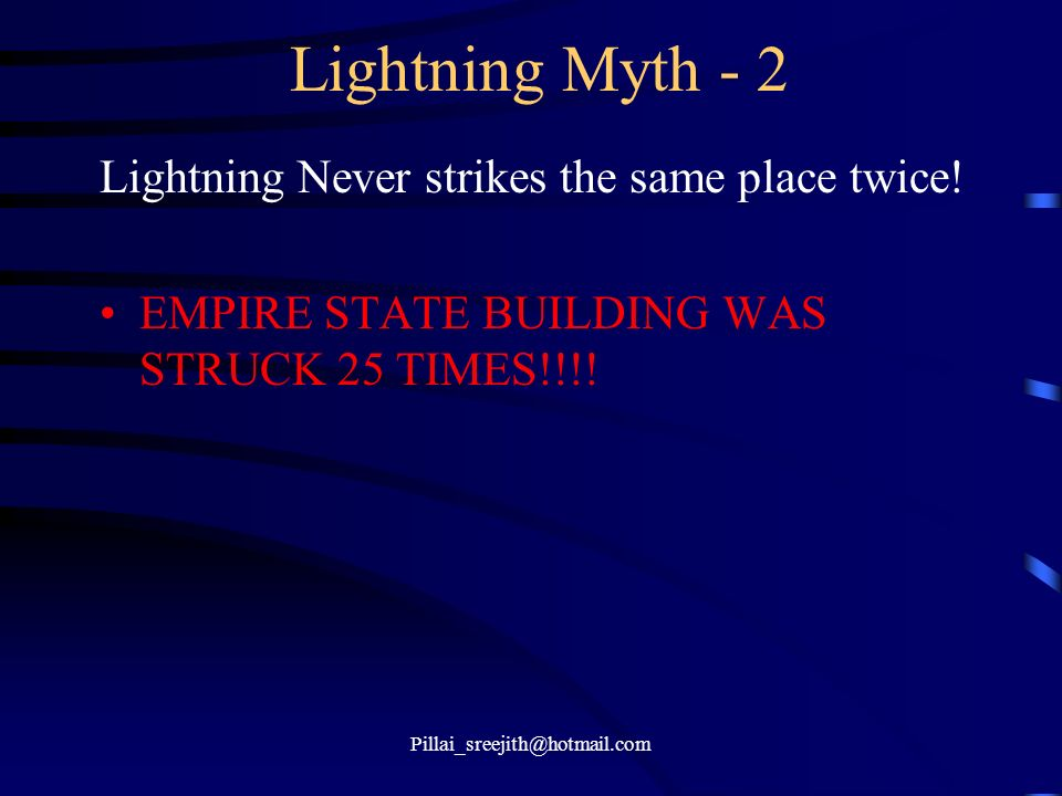 Lightning Myth - 2 Lightning Never strikes the same place twice!