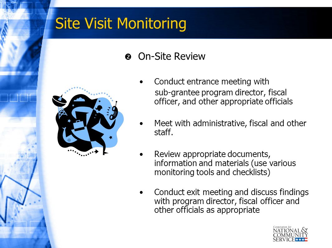 Site Visit Monitoring On-Site Review Conduct entrance meeting with