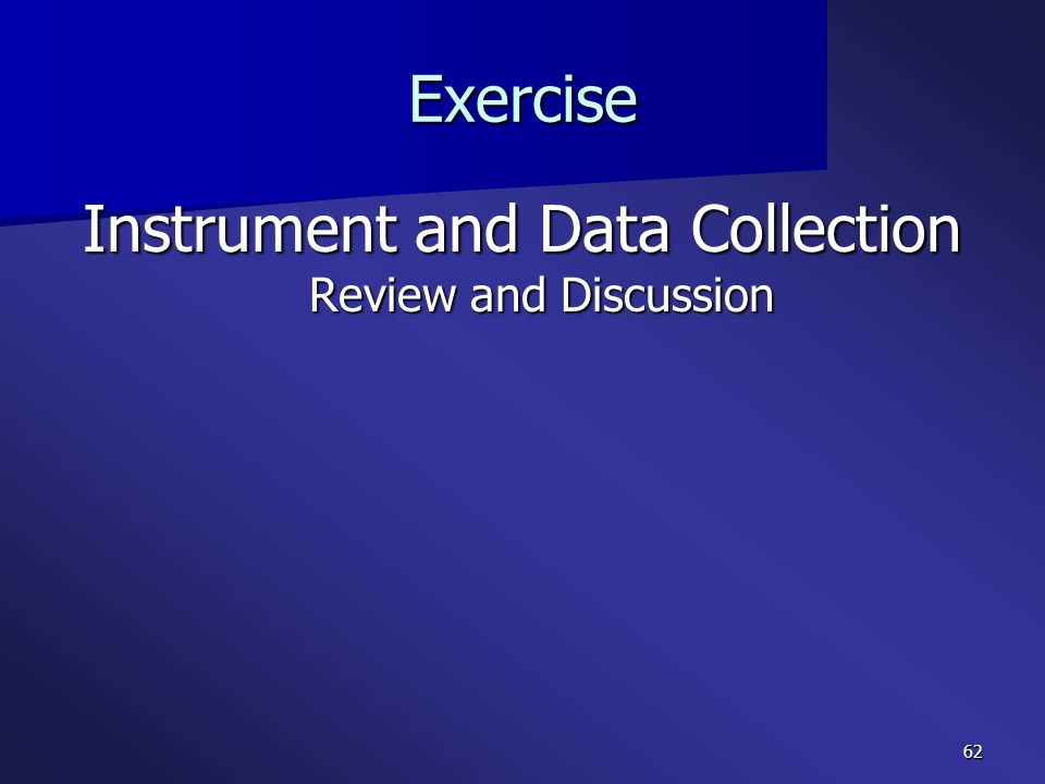 Instrument and Data Collection Review and Discussion