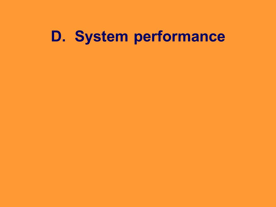 D. System performance