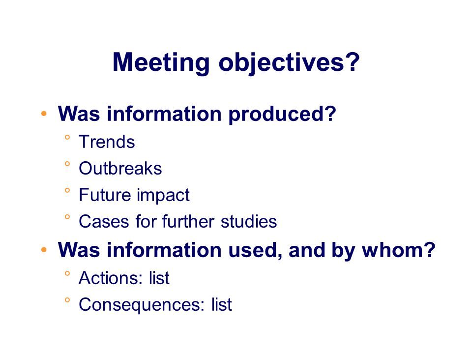 Meeting objectives Was information produced